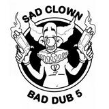 Sad Clown Bad Dub 5