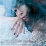 Zutto/Last Minute/Walk