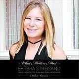 2012 - What Matters Most- Barbra Streisand Sings the Lyrics of Alan and Marilyn Bergm (Disc 1)