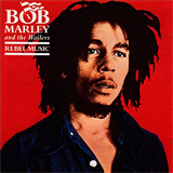 Rebel Music - Bob Marley & The Wailers