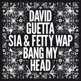 Bang My Head (Feat Sia & Fetty Wap)