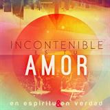 Incontenible Es Tu Amor