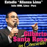 Gilberto Santa Rosa En Concierto - Estadio Alianza Lima, Julio 1996, Lima - Perú (Live)