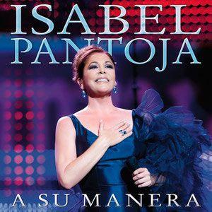 Letras De Canciones Letra De Era Mi Vida El Letras De Isabel Pantoja Sonicomusica Com