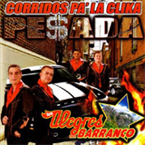 Corridos Pa' La Clika Pesada