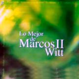 Lo Mejor De Marcos Witt II