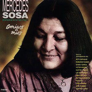 Mercedes Sosa - Amigos Mios