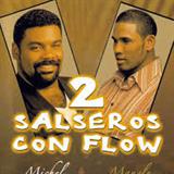 Dos Salseros Con Flow (& Manolé )