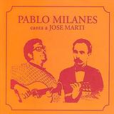 Pablo Milanes canta a Jose Marti