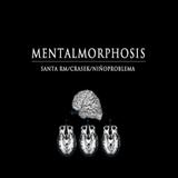 Mentalmorphosis - La Mixtape