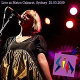Metro Cabaret - Live at Sydney 25.03.2009