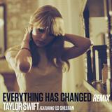Everything Has Changed (Remix) (Feat. Ed Sheeran)