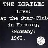 Live at the Star - Club in Hamburg, Germany 1962