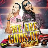 We Are Gods Of Reggaeton